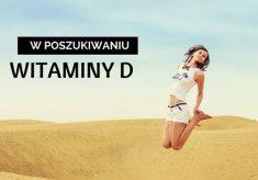 W walce z niedoborem witaminy D