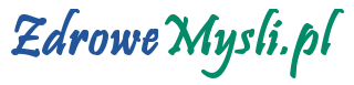 Zdrowe myśli - porady zdrowotne - portal dla kobiet
